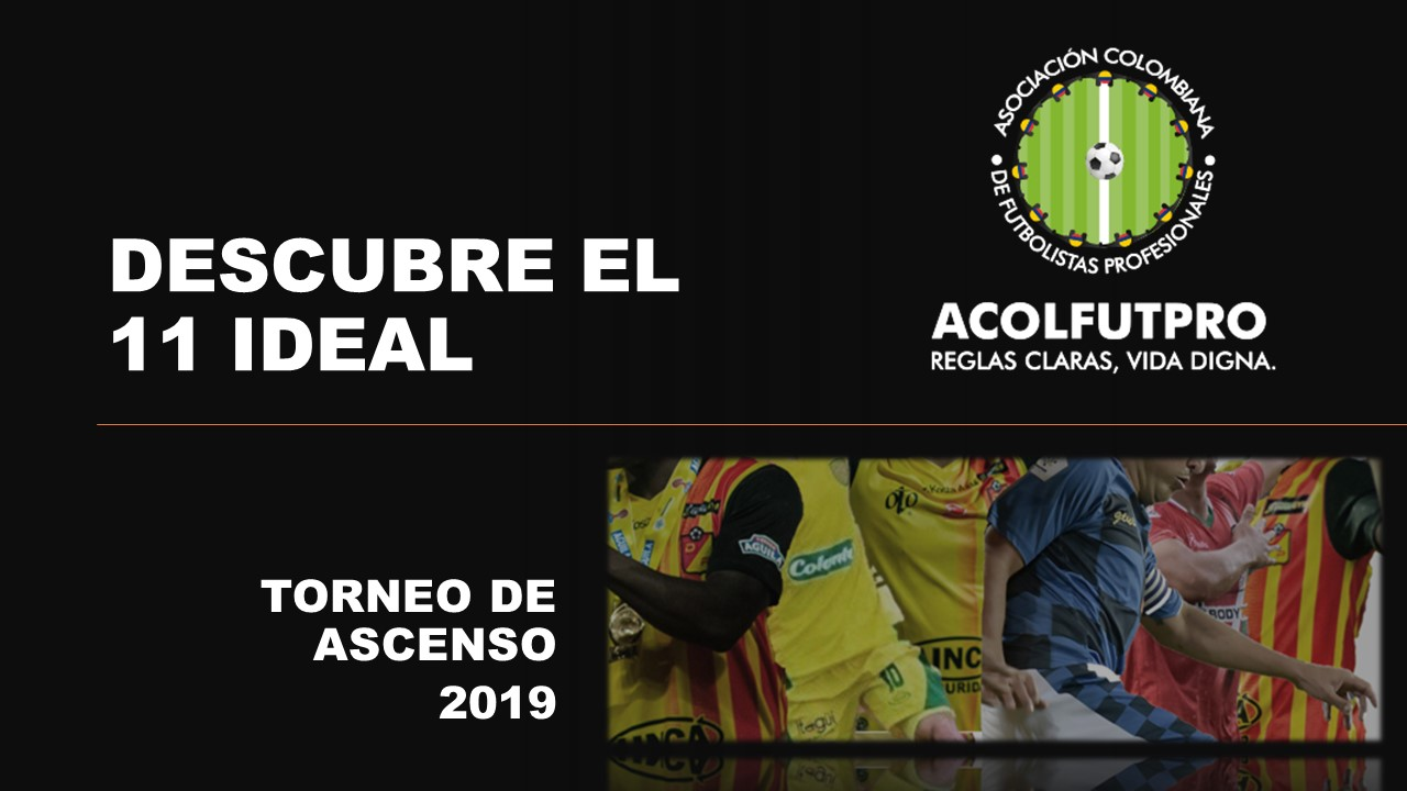 ¡Momento histórico! ACOLFUTPRO presenta el primer 11 Ideal del Torneo de Ascenso