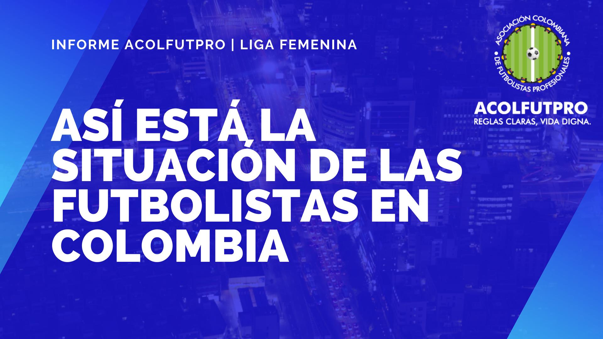Informe ACOLFUTPRO | Situación de las futbolistas de la liga femenina 2020