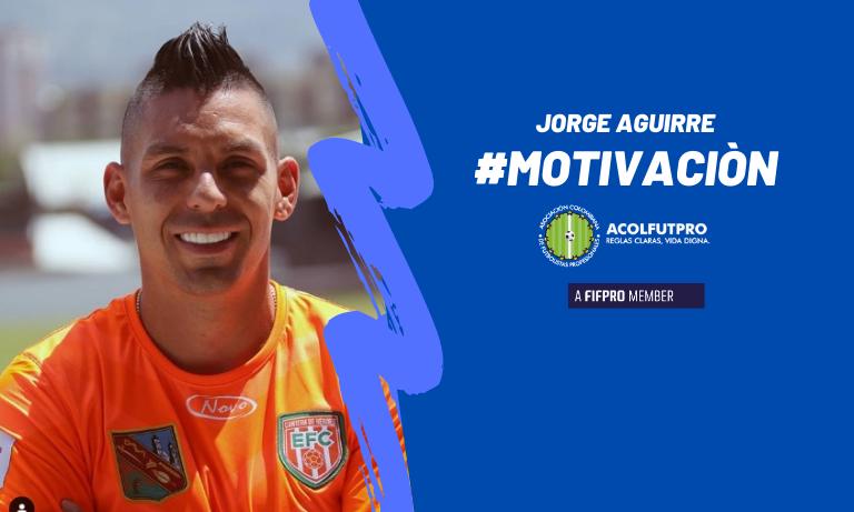 #MotivaciónACOLFUTPRO | El buen ejemplo de Jorge Aguirre